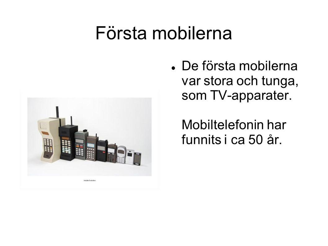 Första mobilerna De första mobilerna var stora och tunga, som TV-apparater.