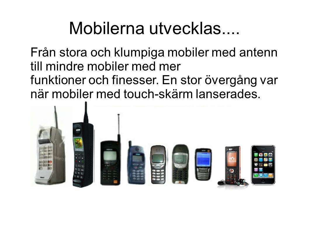 Mobilerna utvecklas....