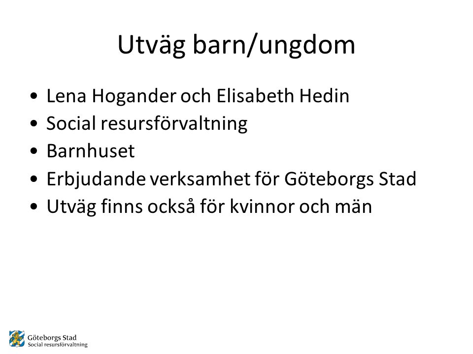 Utväg barn/ungdom Lena Hogander och Elisabeth Hedin