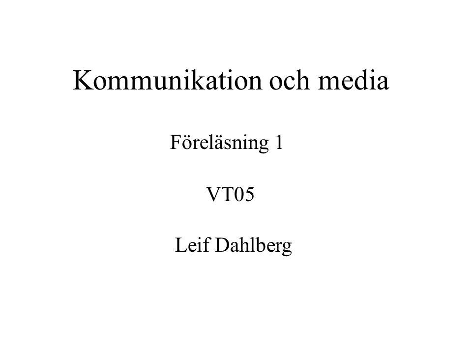 Kommunikation och media Föreläsning 1