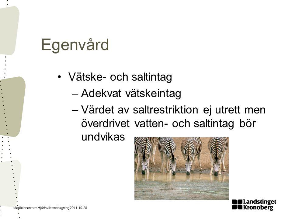Egenvård Vätske- och saltintag Adekvat vätskeintag