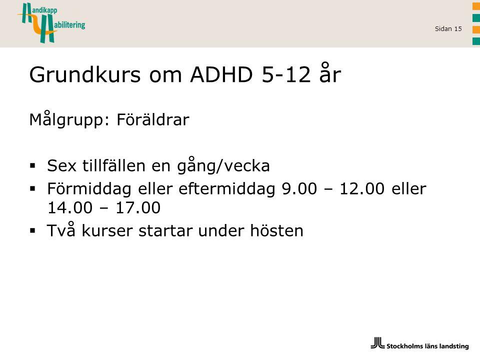 Grundkurs om ADHD 5-12 år Målgrupp: Föräldrar