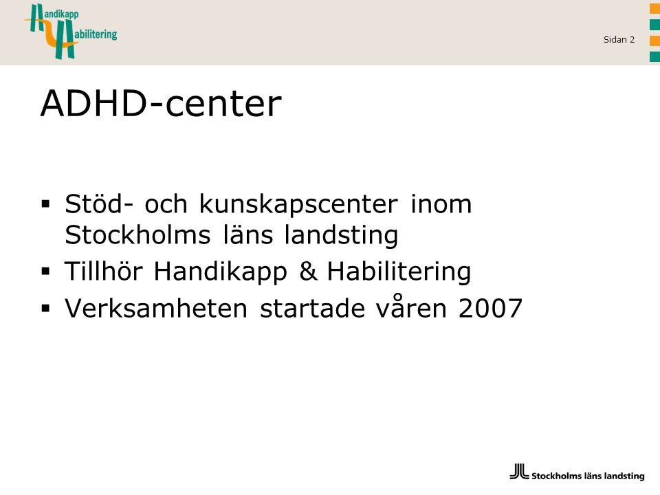 ADHD-center Stöd- och kunskapscenter inom Stockholms läns landsting