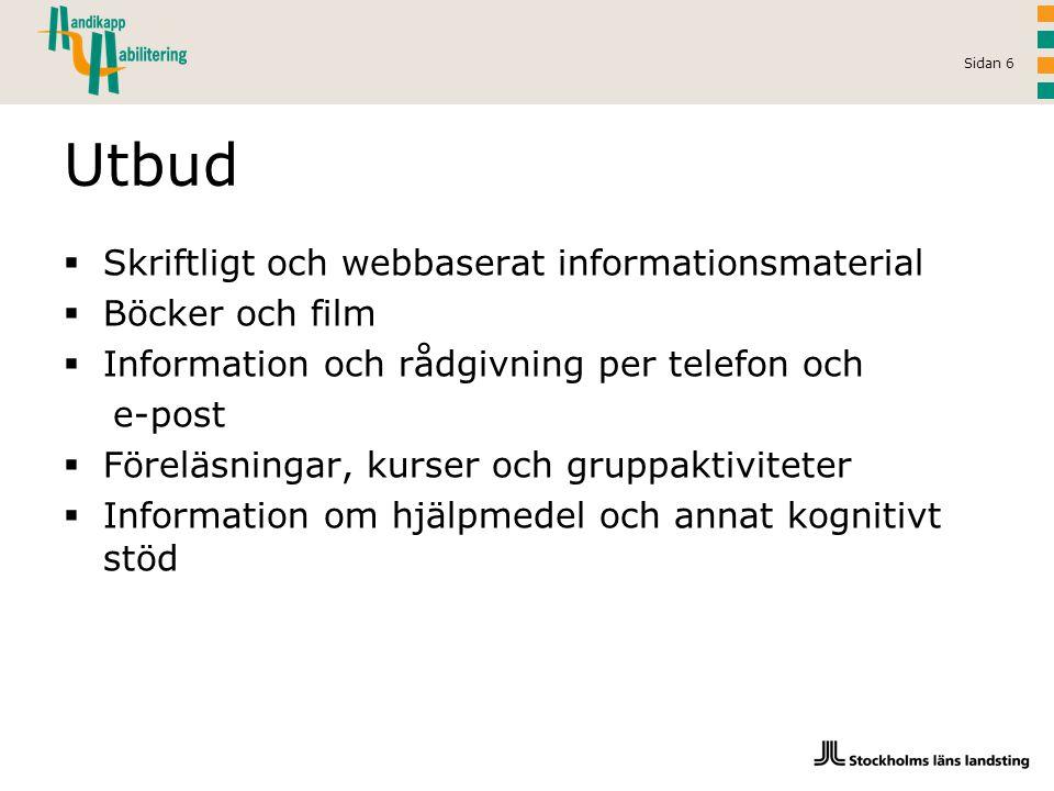 Utbud Skriftligt och webbaserat informationsmaterial Böcker och film