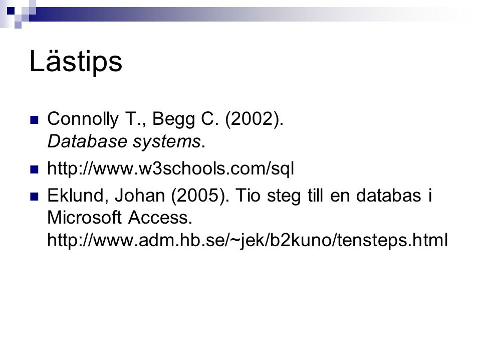 Lästips Connolly T., Begg C. (2002). Database systems.