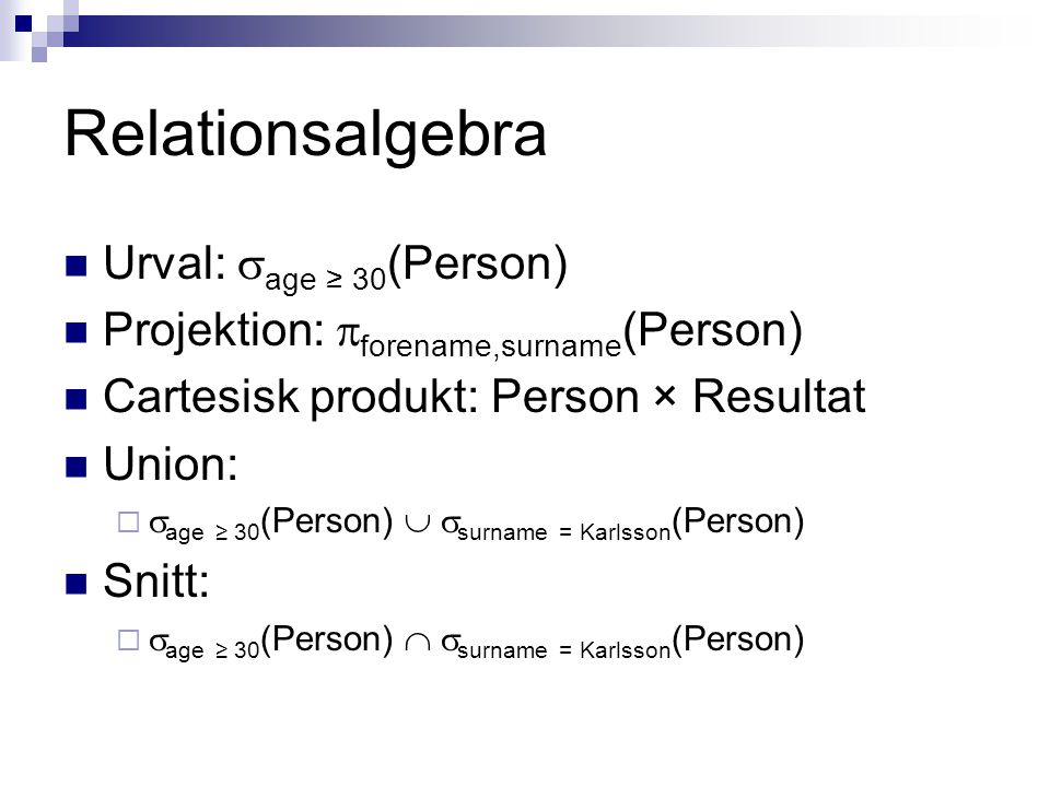 Relationsalgebra Urval: age ≥ 30(Person)