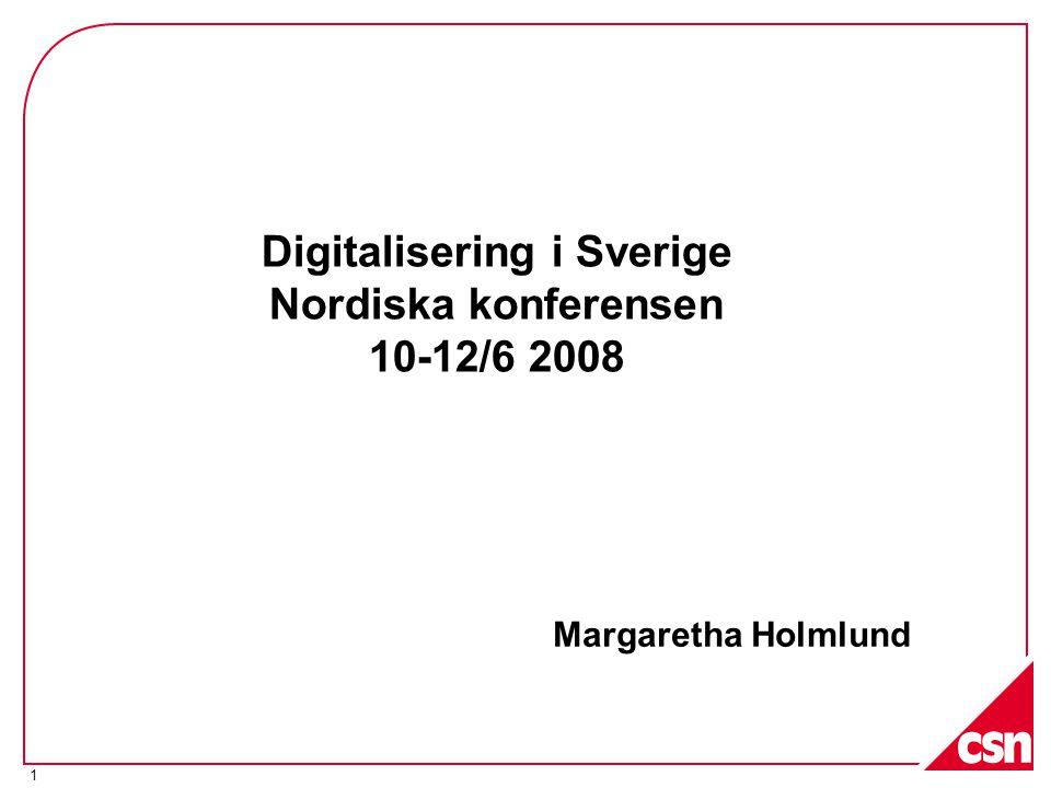 Digitalisering i Sverige Nordiska konferensen 10-12/6 2008