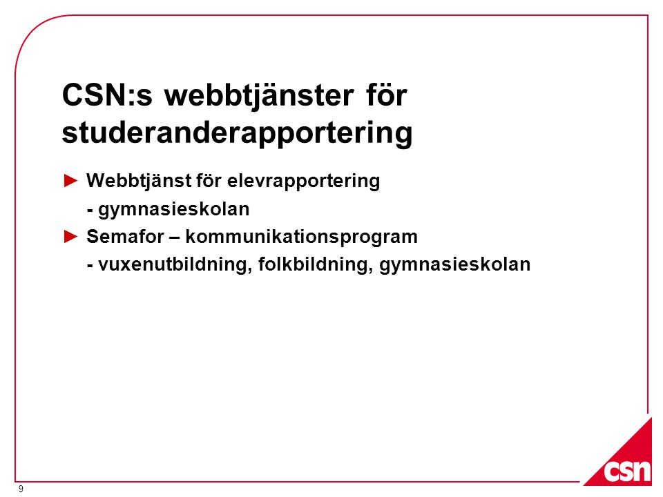 CSN:s webbtjänster för studeranderapportering