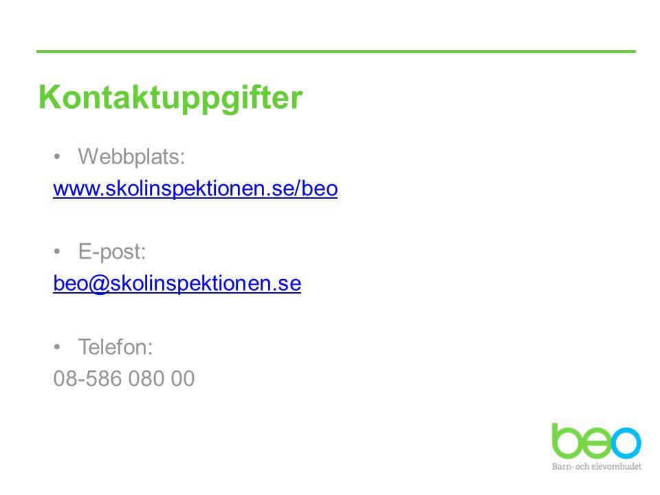 Kontaktuppgifter Webbplats: www.skolinspektionen.se/beo E-post:
