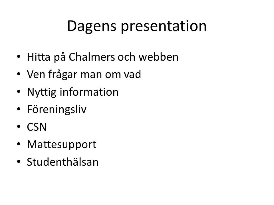 Dagens presentation Hitta på Chalmers och webben Ven frågar man om vad