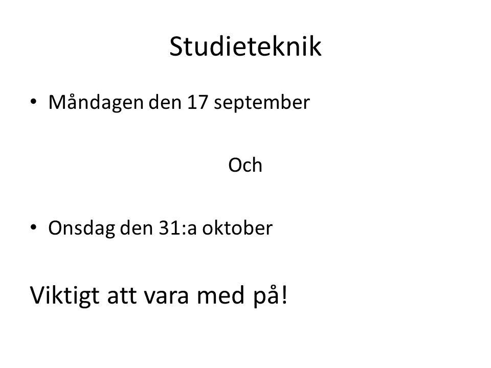 Studieteknik Viktigt att vara med på! Måndagen den 17 september Och