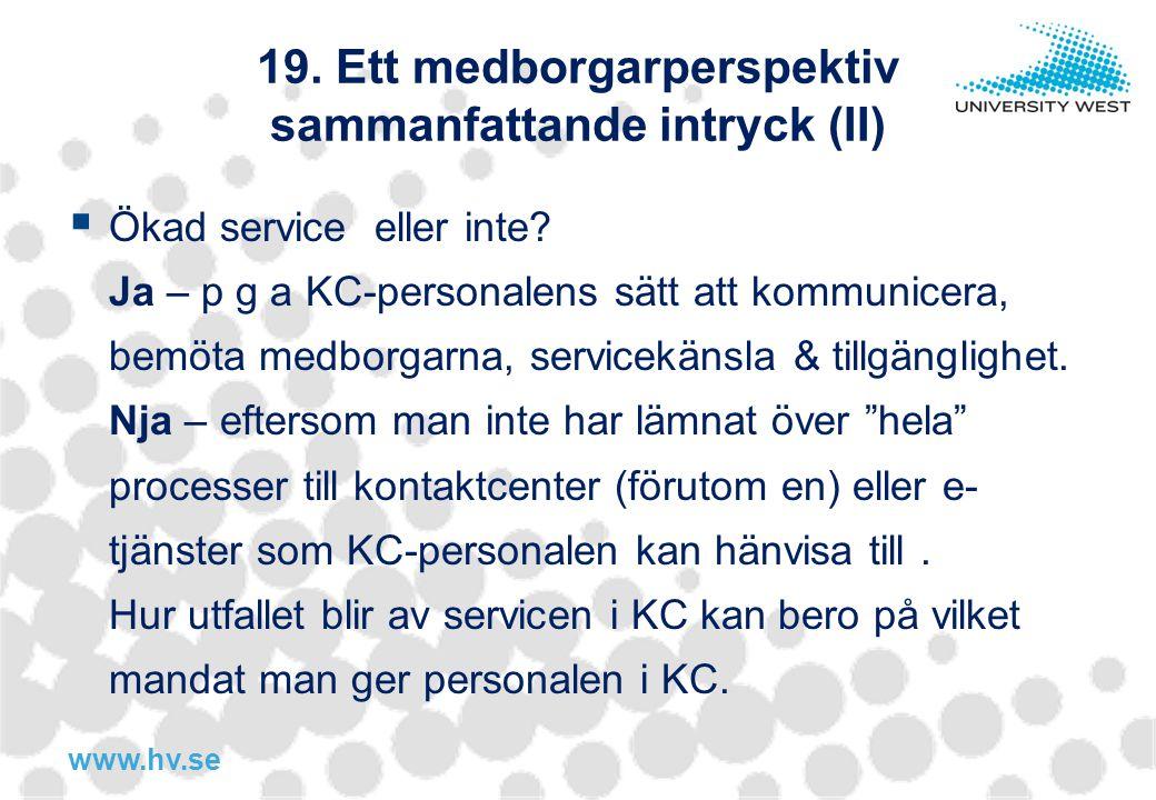 19. Ett medborgarperspektiv sammanfattande intryck (II)