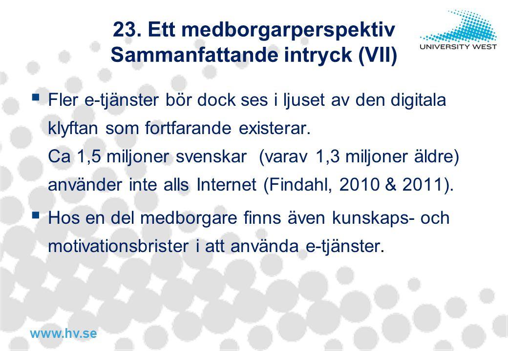 23. Ett medborgarperspektiv Sammanfattande intryck (VII)
