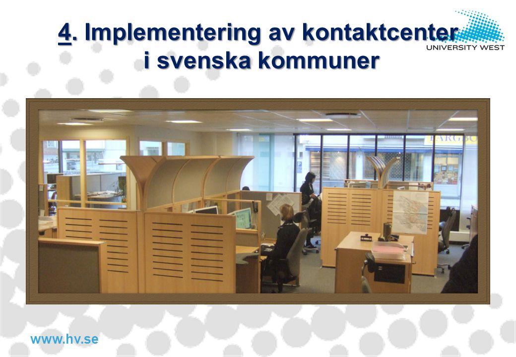 4. Implementering av kontaktcenter i svenska kommuner