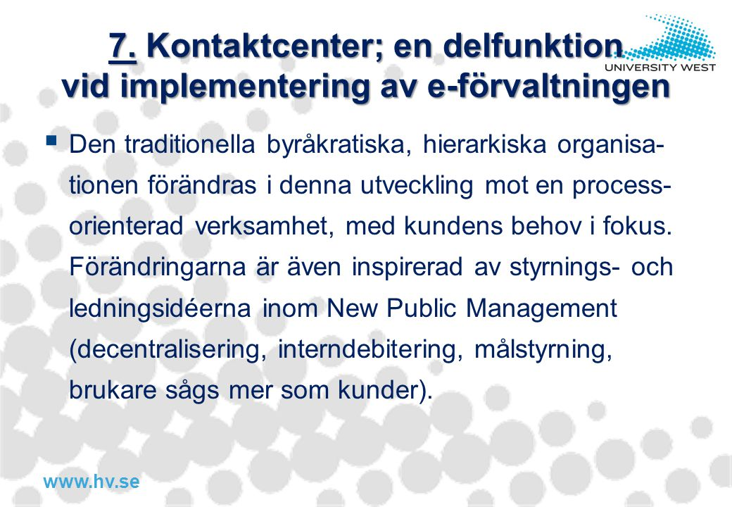 7. Kontaktcenter; en delfunktion vid implementering av e-förvaltningen
