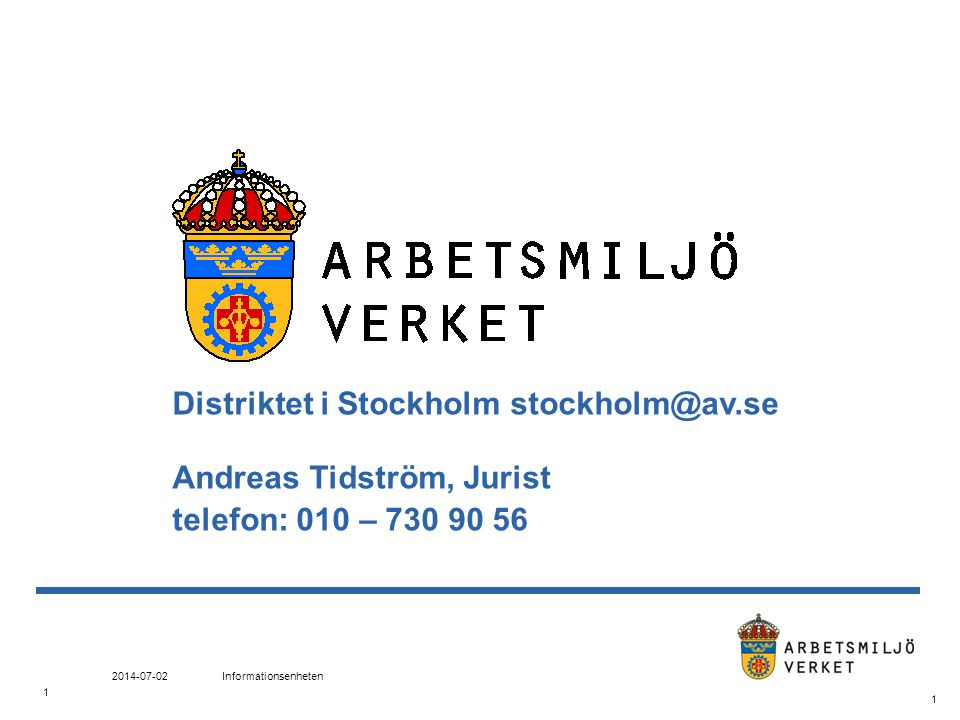 Distriktet i Stockholm stockholm@av.se