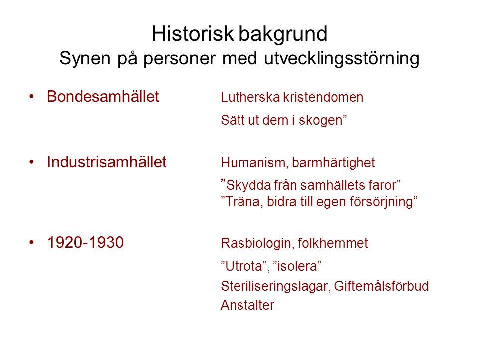 Historisk bakgrund Synen på personer med utvecklingsstörning