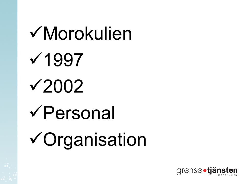 Morokulien 1997 2002 Personal Organisation