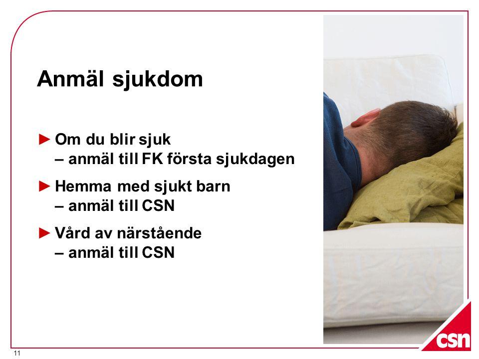 Anmäl sjukdom Om du blir sjuk – anmäl till FK första sjukdagen