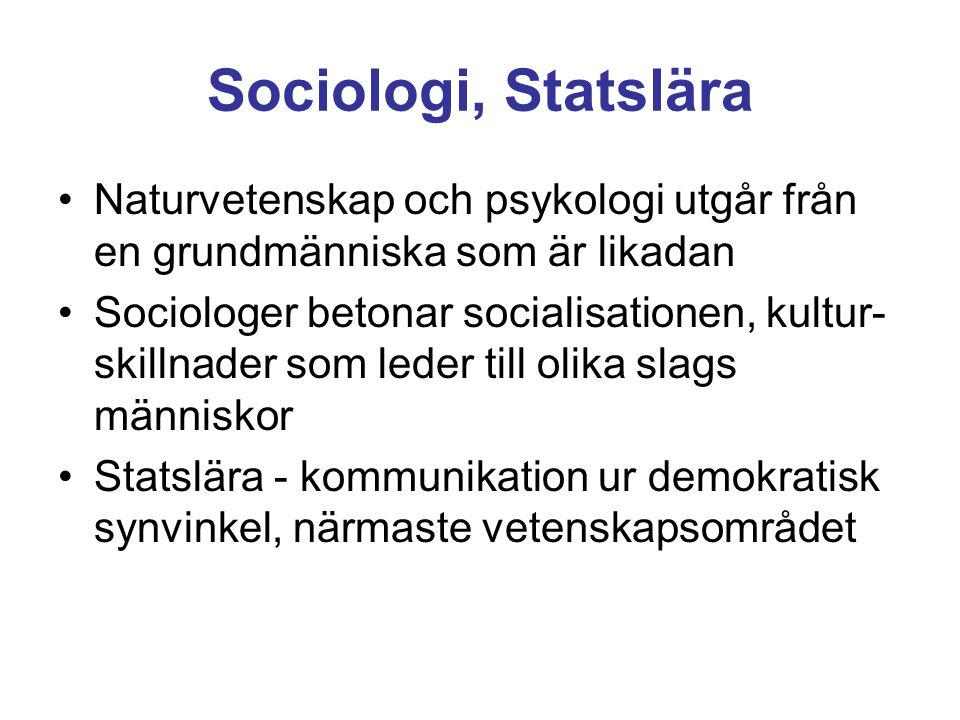 Sociologi, Statslära Naturvetenskap och psykologi utgår från en grundmänniska som är likadan.