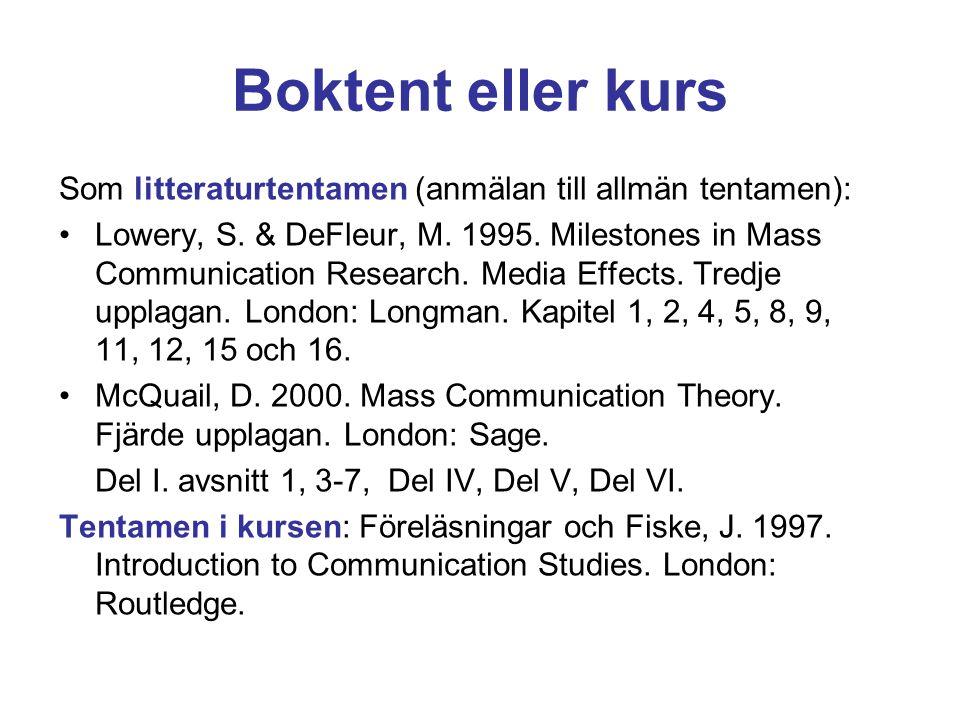 Boktent eller kurs Som litteraturtentamen (anmälan till allmän tentamen):