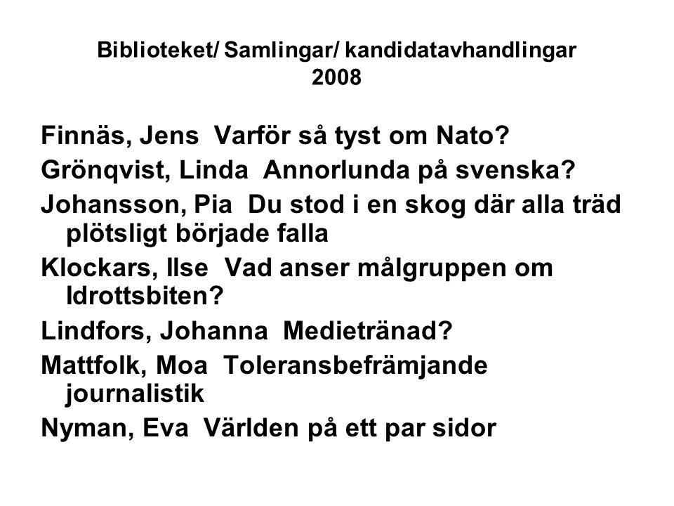 Biblioteket/ Samlingar/ kandidatavhandlingar 2008