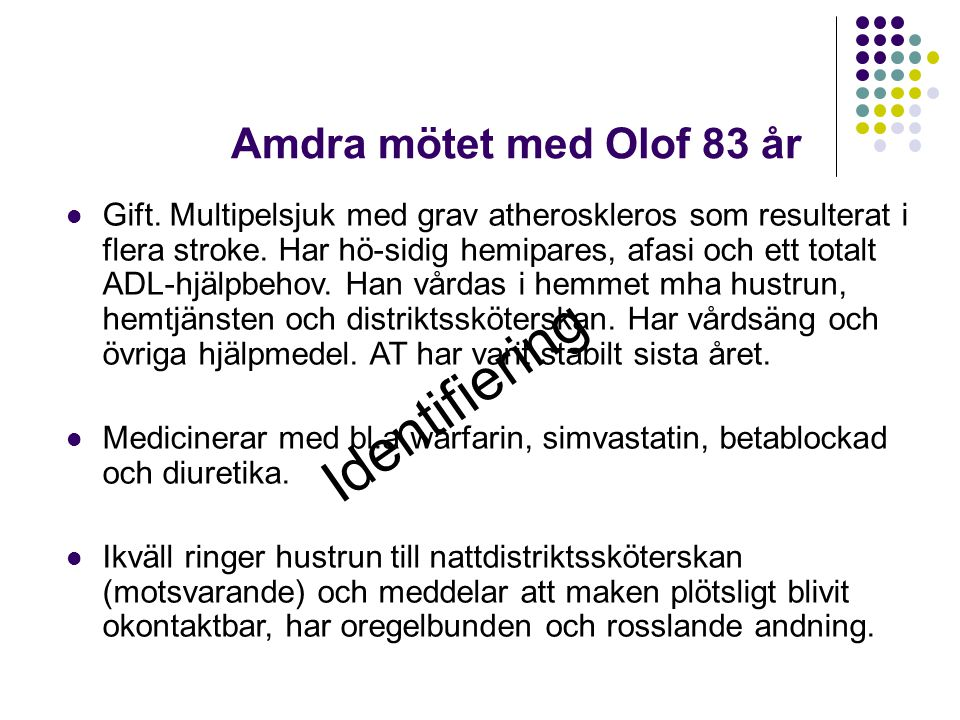 Identifiering Amdra mötet med Olof 83 år