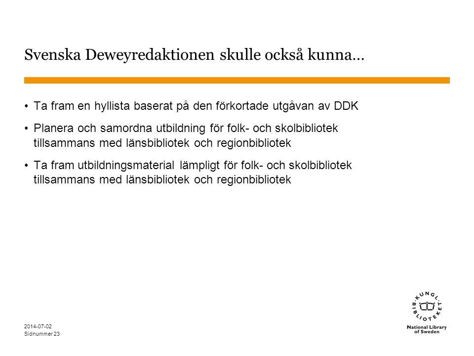 Svenska Deweyredaktionen skulle också kunna…
