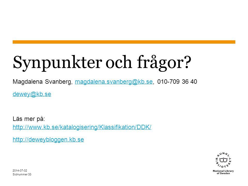 Synpunkter och frågor Magdalena Svanberg, magdalena.svanberg@kb.se, 010-709 36 40. dewey@kb.se.