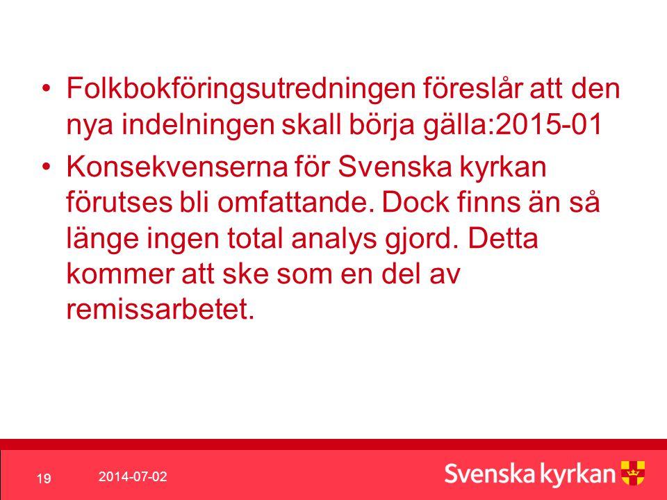 Folkbokföringsutredningen föreslår att den nya indelningen skall börja gälla:2015-01