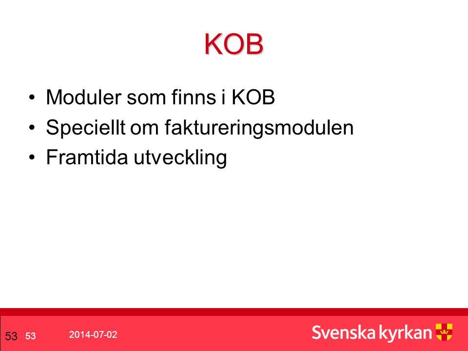 KOB Moduler som finns i KOB Speciellt om faktureringsmodulen