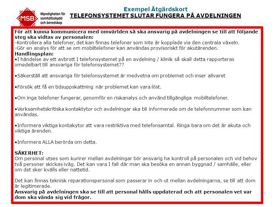 Exempel Åtgärdskort TELEFONSYSTEMET SLUTAR FUNGERA PÅ AVDELNINGEN