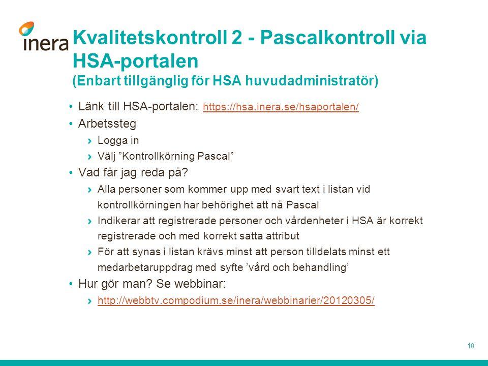 Kvalitetskontroll 2 - Pascalkontroll via HSA-portalen (Enbart tillgänglig för HSA huvudadministratör)