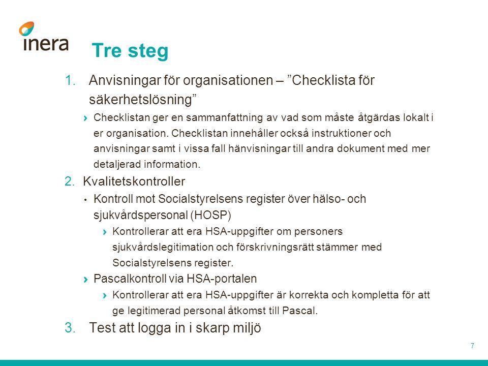 Tre steg Anvisningar för organisationen – Checklista för säkerhetslösning