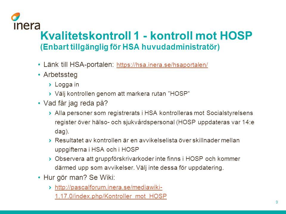 Kvalitetskontroll 1 - kontroll mot HOSP (Enbart tillgänglig för HSA huvudadministratör)