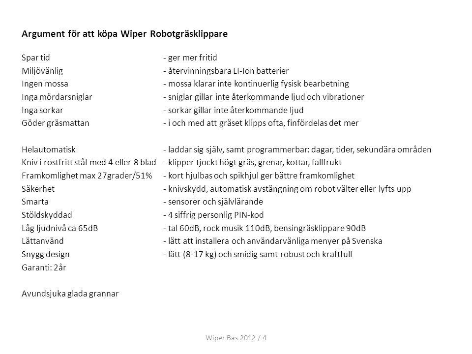 Argument för att köpa Wiper Robotgräsklippare