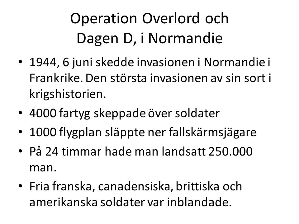 Operation Overlord och Dagen D, i Normandie