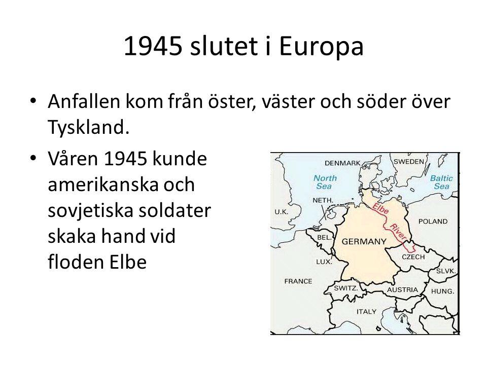 1945 slutet i Europa Anfallen kom från öster, väster och söder över Tyskland.
