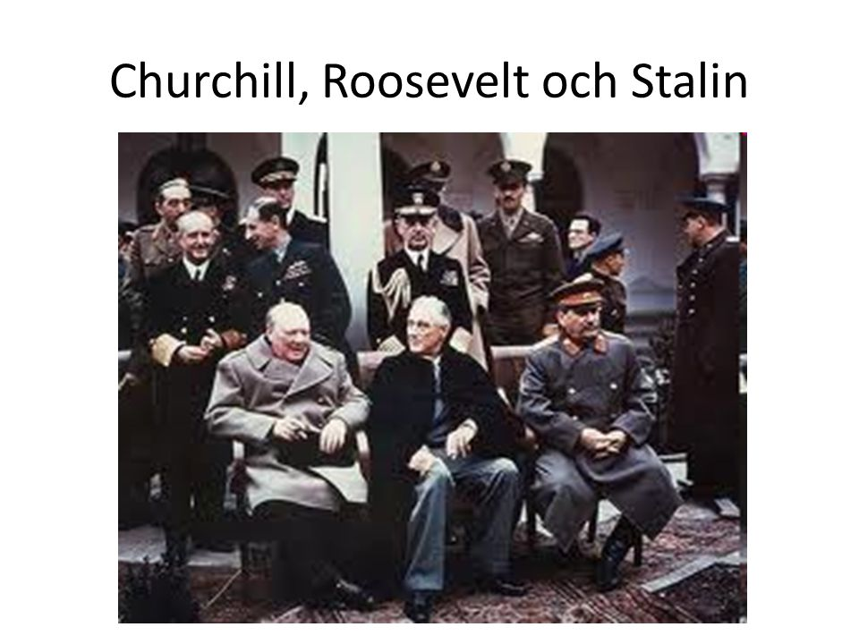 Churchill, Roosevelt och Stalin