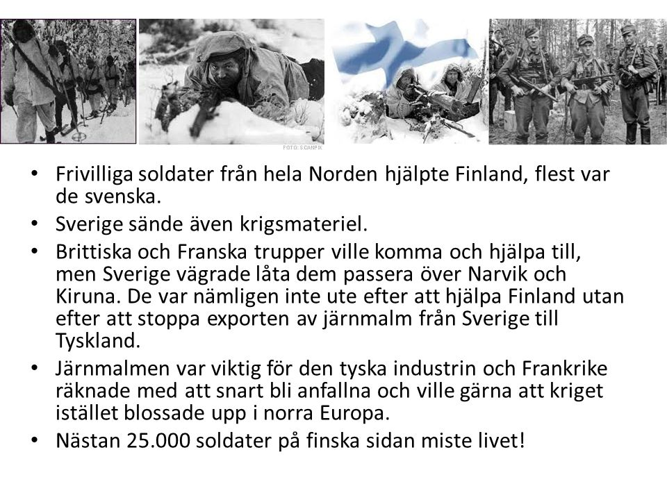 Frivilliga soldater från hela Norden hjälpte Finland, flest var de svenska.