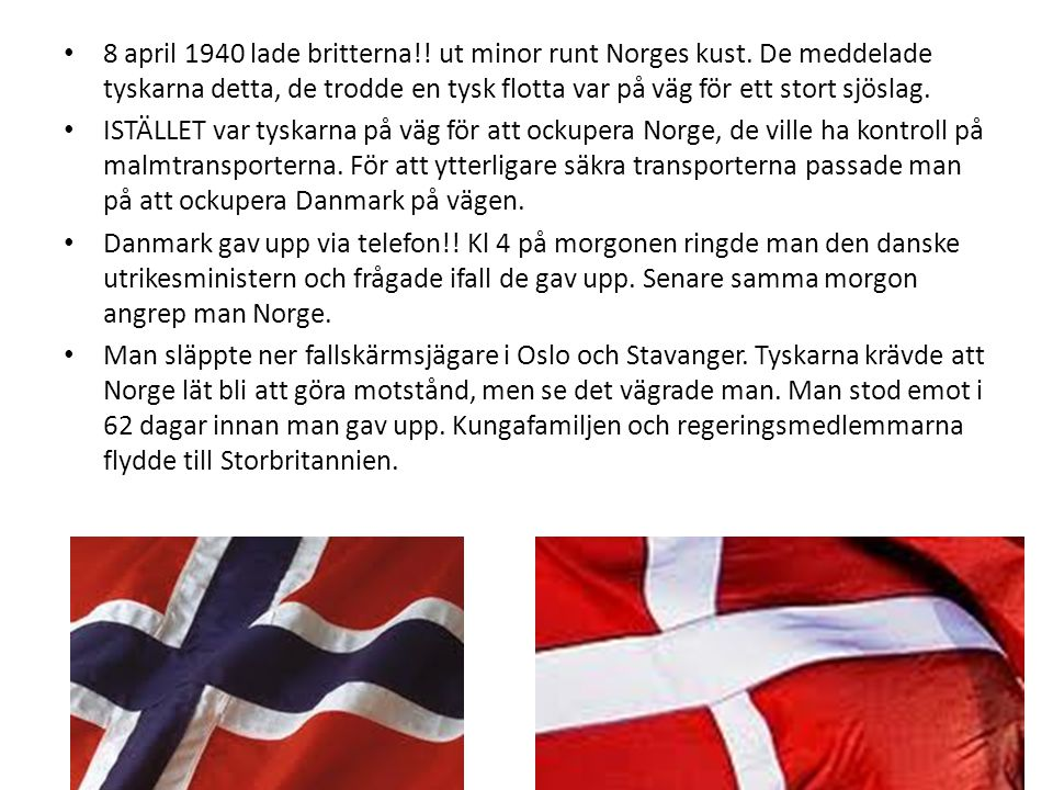 8 april 1940 lade britterna. ut minor runt Norges kust