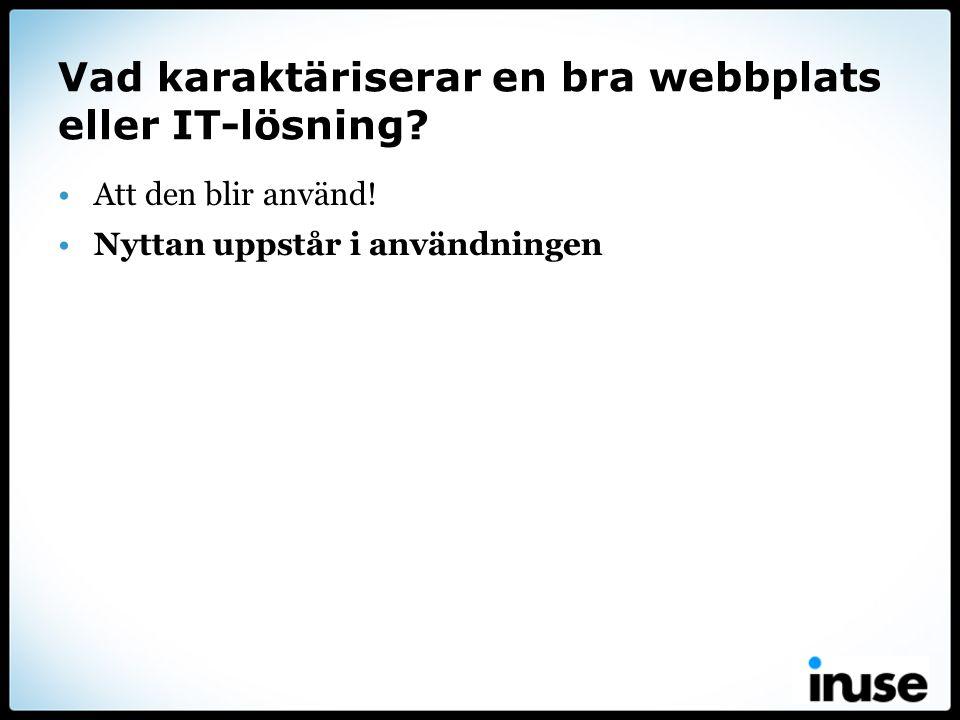Vad karaktäriserar en bra webbplats eller IT-lösning