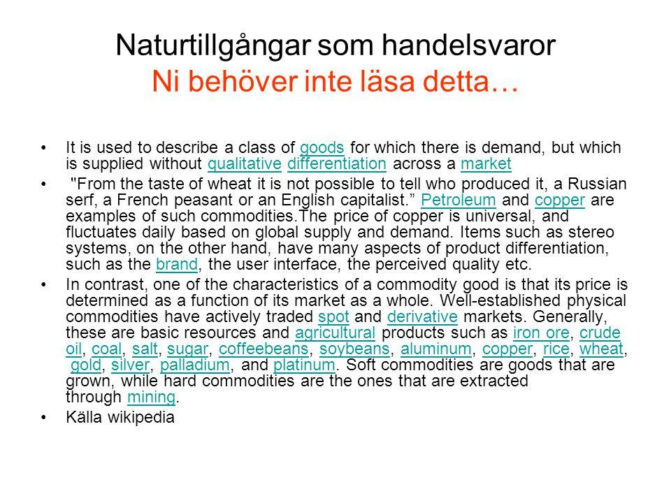 Naturtillgångar som handelsvaror Ni behöver inte läsa detta…