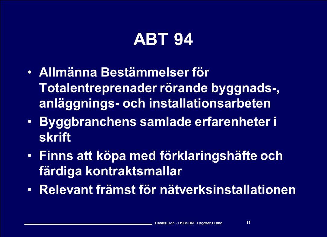 ABT 94 Allmänna Bestämmelser för Totalentreprenader rörande byggnads-, anläggnings- och installationsarbeten.