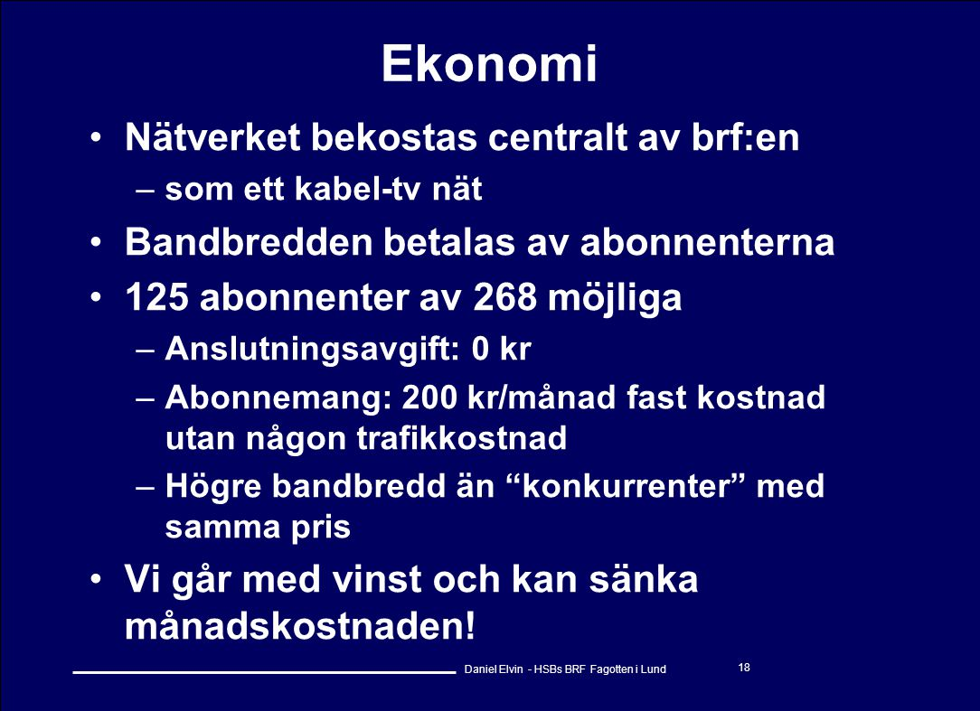 Ekonomi Nätverket bekostas centralt av brf:en