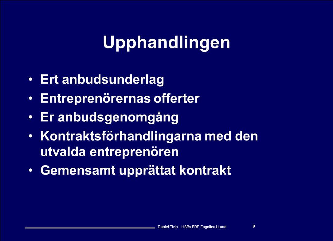Upphandlingen Ert anbudsunderlag Entreprenörernas offerter