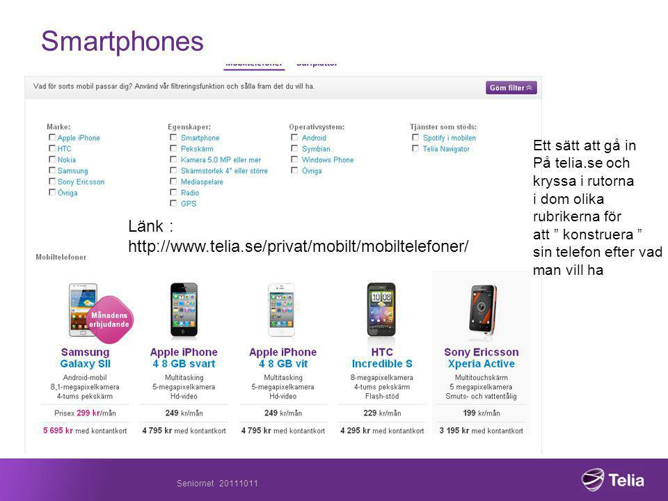Smartphones Länk : http://www.telia.se/privat/mobilt/mobiltelefoner/