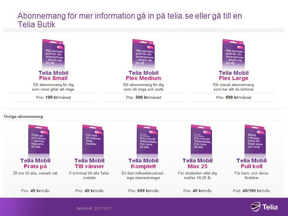 Abonnemang för mer information gå in på telia