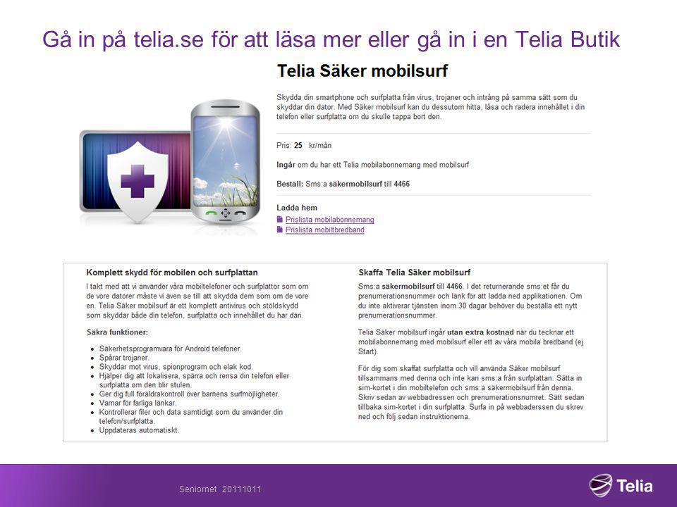 Gå in på telia.se för att läsa mer eller gå in i en Telia Butik