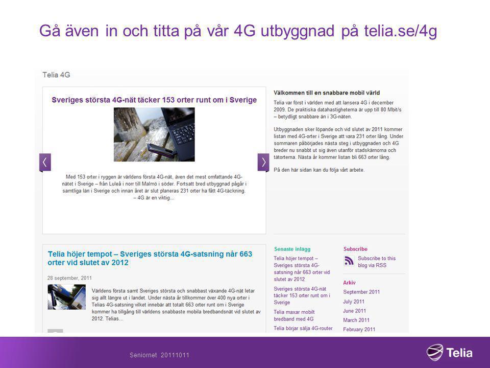 Gå även in och titta på vår 4G utbyggnad på telia.se/4g